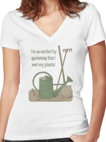 I'm so excited by gardening that I wet my plants! Women's Fitted V-Neck T-Shirt