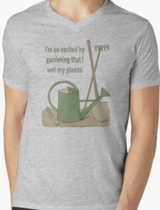 I'm so excited by gardening that I wet my plants! Mens V-Neck T-Shirt