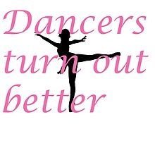 Dancers turn out better by theloneblonde