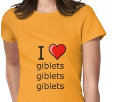 i love giblets on Thanksgiving Turkey day  Womens Fitted T-Shirt