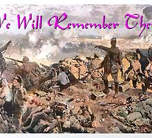 Remembrance Day - We Will Remember Them by Dennis Melling