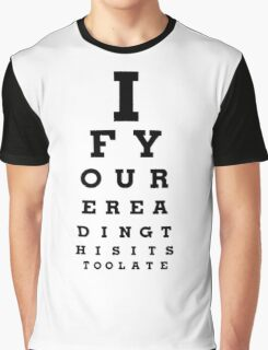 If youre reading this eye chart Graphic T-Shirt