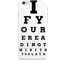 If youre reading this eye chart iPhone Case/Skin