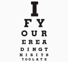 If youre reading this eye chart by FutureWear