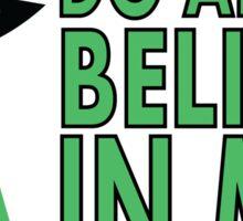 DO ALIENS BELIEVE Sticker