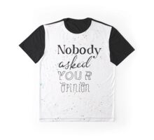 Alice in Wonderland: Nobody asked your opinion Graphic T-Shirt