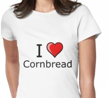 i love cornbread on Thanksgiving Turkey day Womens Fitted T-Shirt