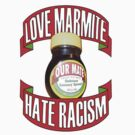 love marmite hait racism by blindsociety