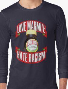 love marmite hait racism Long Sleeve T-Shirt