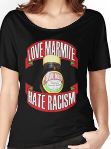 love marmite hait racism Women's Relaxed Fit T-Shirt