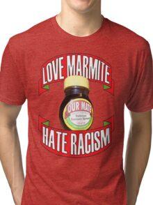 love marmite hait racism Tri-blend T-Shirt