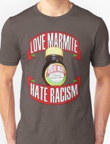 love marmite hait racism Unisex T-Shirt