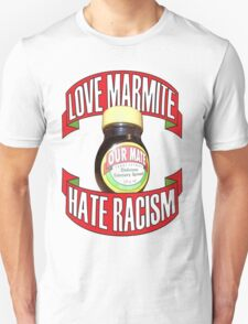 love marmite hait racism T-Shirt
