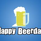 Happy Beerday by StevePaulMyers