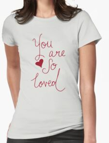 Loved Womens Fitted T-Shirt