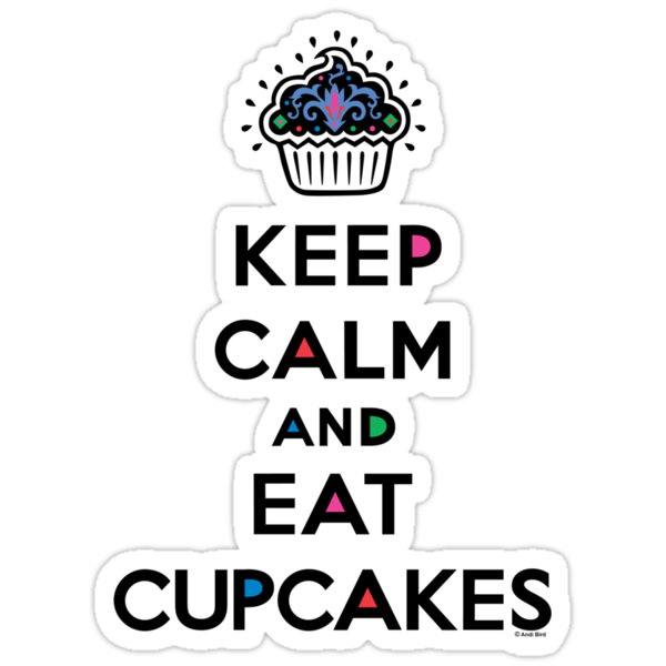 Keep Calm and Eat Cupcakes 6 by Andi Bird