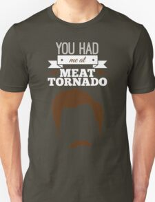 Ron Swanson - You Had Me at Meat Tornado T-Shirt