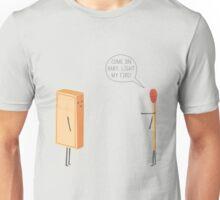 Light My Fire! Unisex T-Shirt