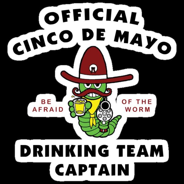 """Cinco de Mayo """"Cinco de Mayo Drinking Team Captain"""" by HolidayT-Shirts"""