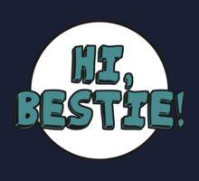 HI, BESTIE! by stevebluey