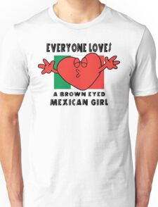 Everyone Loves A Mexican Girl Unisex T-Shirt