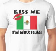 Kiss Me I'm Mexican Unisex T-Shirt