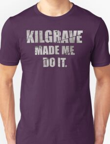Kilgrave made me do it T-Shirt