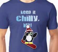 Keep it chilly, bro! Unisex T-Shirt