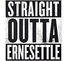STRAIGHT OUTTA ERNESETTLE Photographic Print