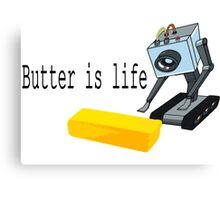 Butter is life Canvas Print
