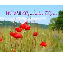 In a Field of Poppies - We Will Remember Them Photographic Print