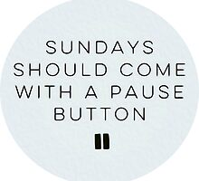 Sundays should come with a pause button by michaelroman