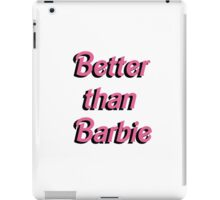 Better Than Barbie  iPad Case/Skin