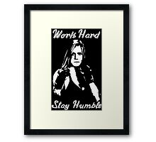 Work Hard, Stay Humble - Holly Holm Framed Print