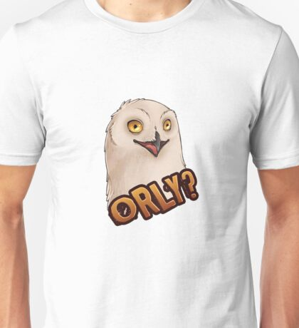 ORLY - OH REALLY? Sarcastic Owl Unisex T-Shirt