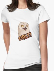 ORLY - OH REALLY? Sarcastic Owl Womens Fitted T-Shirt