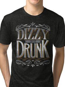 DIZZY NOT DRUNK Tri-blend T-Shirt