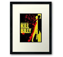 Kill Billy Sticker (Shirt in Description) Framed Print