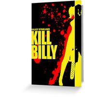 Kill Billy Sticker (Shirt in Description) Greeting Card
