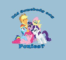 Did Somebody Say Ponies? Unisex T-Shirt