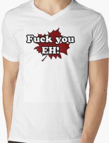 fuck you eh! Mens V-Neck T-Shirt