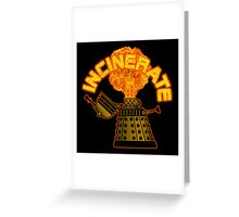 Incinerate Greeting Card