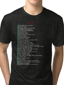 My busy Movie 'to do' list Tri-blend T-Shirt