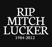 RIP MITCH LUCKER; 1984-2012 T-Shirt