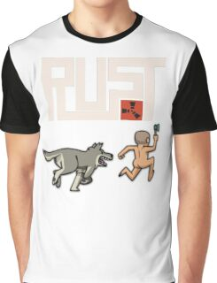 Rust players be like Graphic T-Shirt