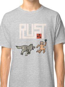 Rust players be like Classic T-Shirt