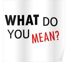 Justin Bieber - What do you mean Poster