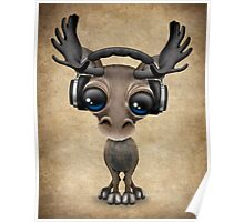Cute Musical Moose Dj Wearing Headphones  Poster