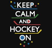 Keep Calm and Hockey On - dark by Andi Bird