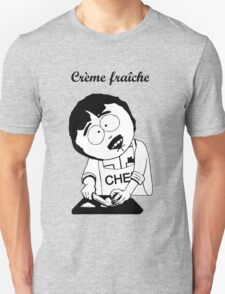 Creme Fraiche South park Unisex T-Shirt